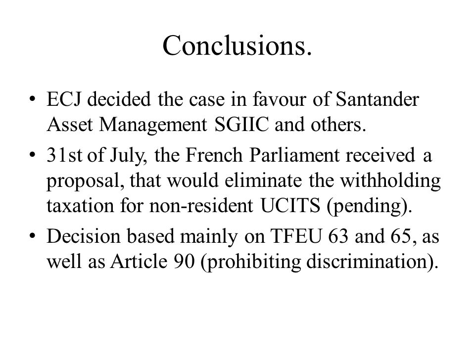 Conclusions. ECJ decided the case in favour of Santander Asset Management SGIIC and others.