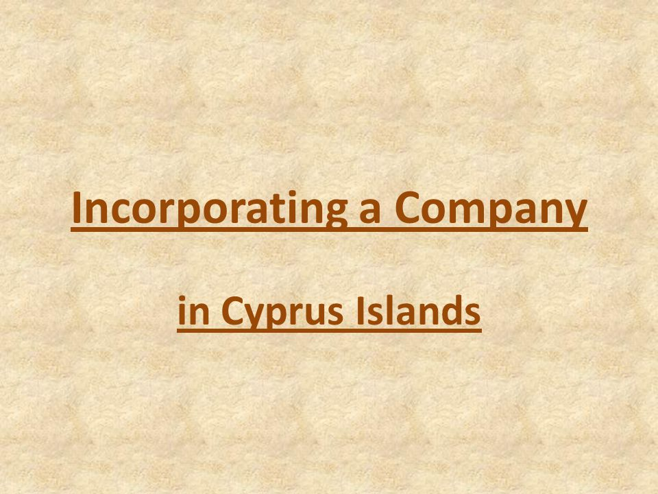 Incorporating a Company in Cyprus Islands