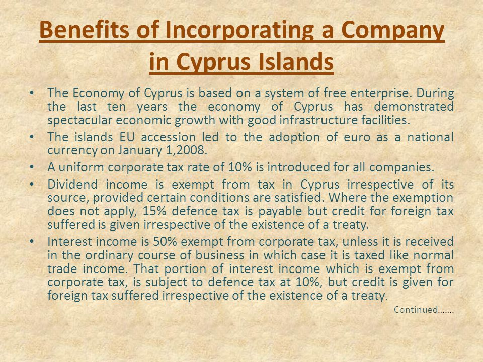 Benefits of Incorporating a Company in Cyprus Islands The Economy of Cyprus is based on a system of free enterprise.
