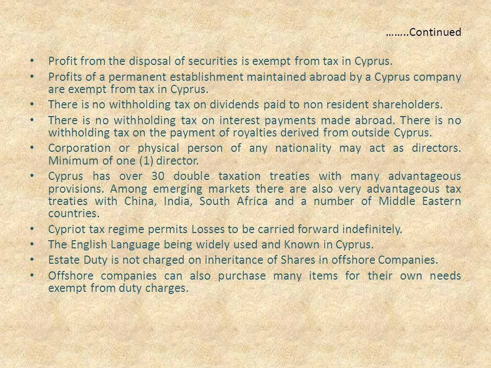 ……..Continued Profit from the disposal of securities is exempt from tax in Cyprus.