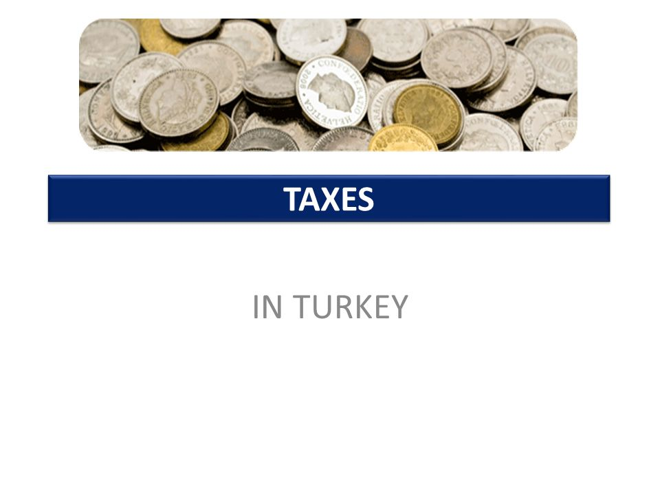 TAXES The Turkish tax regime can be classified under three main headings 1) INCOME TAX 2) TAX INCENTIVES 3) TAX EXEMPTIONS AND ALLOWANCES