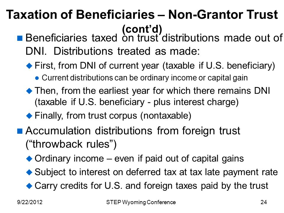 Taxation of Beneficiaries – Non-Grantor Trust (cont'd) Beneficiaries taxed on trust distributions made out of DNI. Distributions treated as made:  Fi