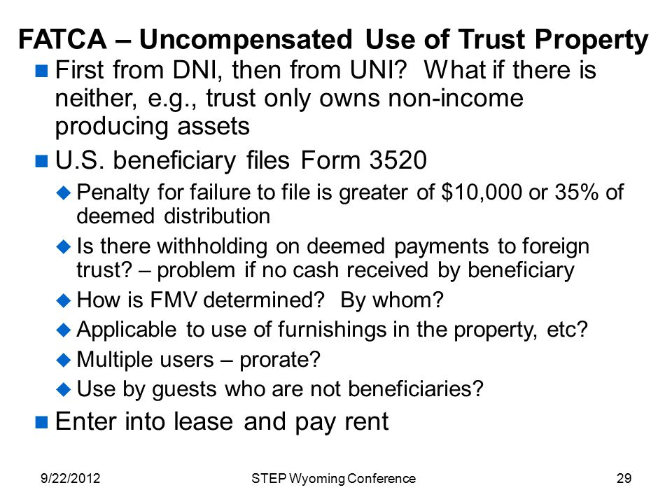 First from DNI, then from UNI? What if there is neither, e.g., trust only owns non-income producing assets U.S. beneficiary files Form 3520  Penalty