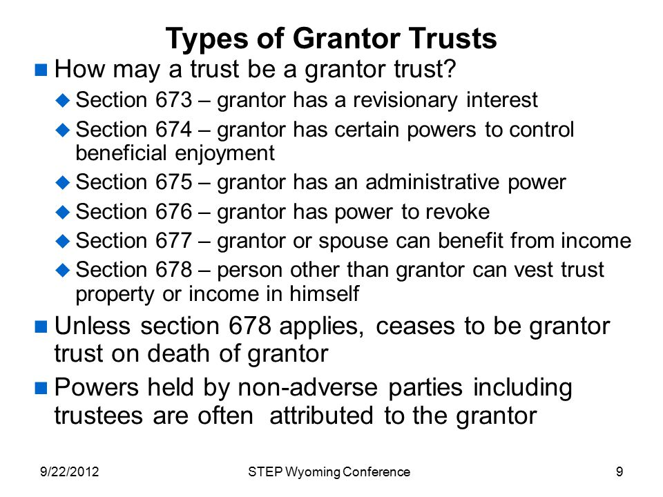 Grantor Trust Under Section 679 A foreign trust is a section 679 grantor trust if  The grantor is alive  The grantor is a U.S.