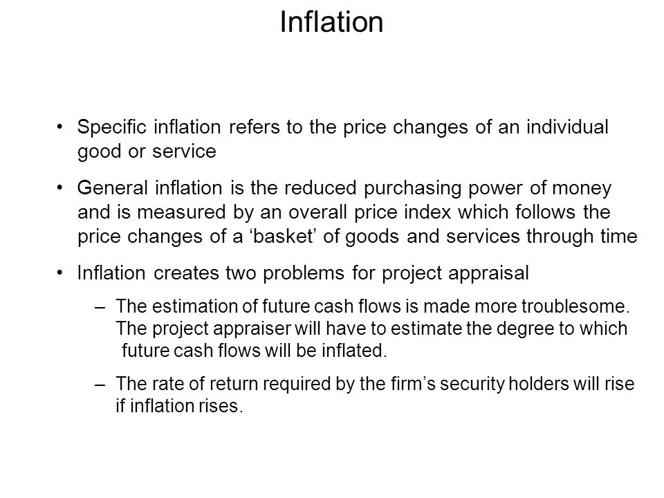 Inflation Specific inflation refers to the price changes of an individual good or service General inflation is the reduced purchasing power of money a