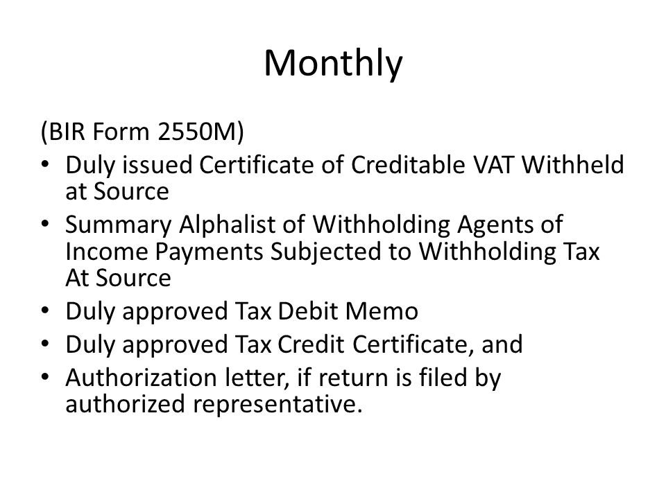 Monthly (BIR Form 2550M) Duly issued Certificate of Creditable VAT Withheld at Source Summary Alphalist of Withholding Agents of Income Payments Subje