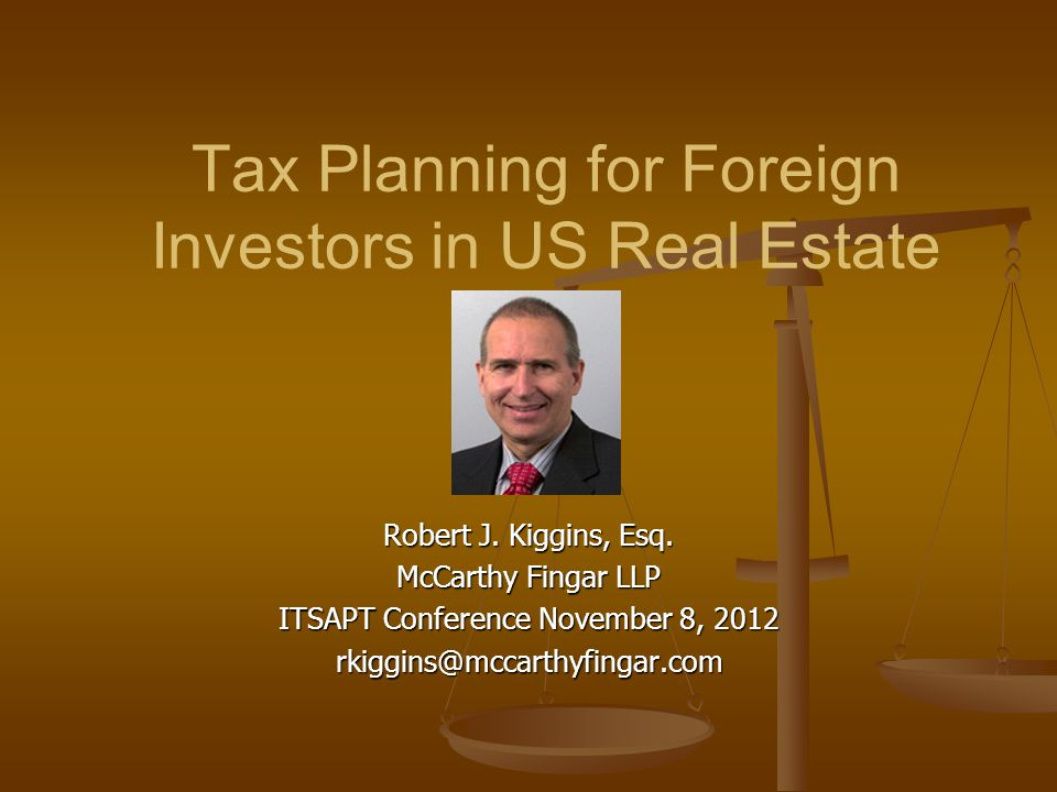 Tax Planning for Foreign Investors in US Real Estate Robert J.