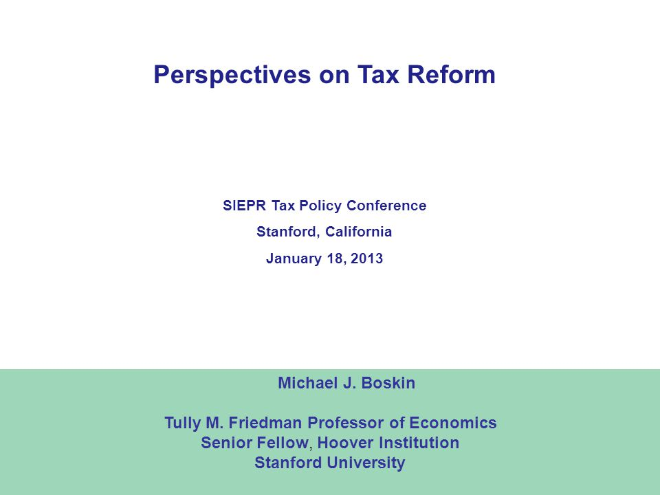 1 Perspectives on Tax Reform Michael J.Boskin Tully M.