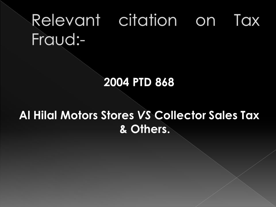2004 PTD 868 Al Hilal Motors Stores VS Collector Sales Tax & Others.