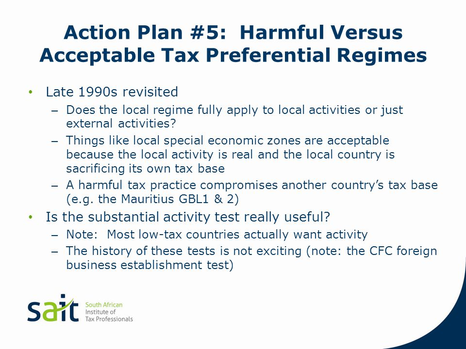 Action Plan #5: Harmful Versus Acceptable Tax Preferential Regimes Late 1990s revisited – Does the local regime fully apply to local activities or jus