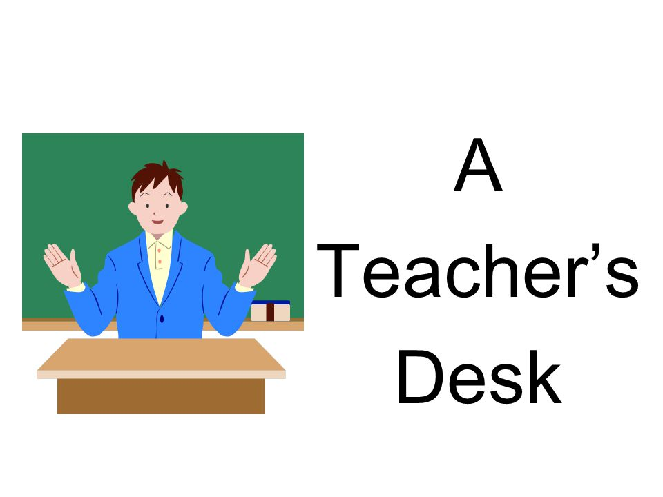 A Teacher's Desk