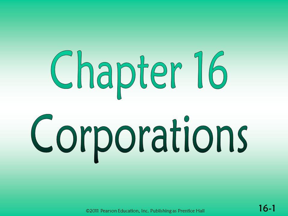 16-1 ©2011 Pearson Education, Inc. Publishing as Prentice Hall