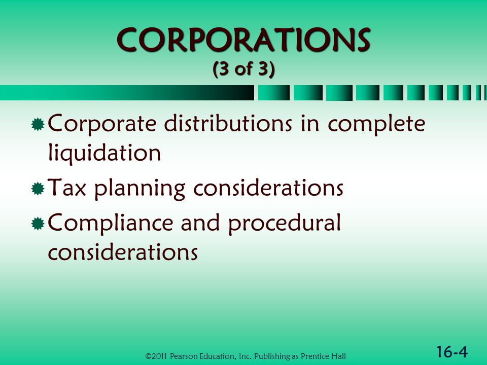 16-35 Computation of Tax for Controlled Groups (2 of 3)  Types of controlled groups  Brother-sister  50-80% definition  Five or fewer individuals, trusts or estates own: At least 80% of voting power or at least 80% of value of stock of two or more corporations AND > 50% of the voting power or value is held by identical owners (common ownership)  50%-only definition is 2 nd test above ©2011 Pearson Education, Inc.