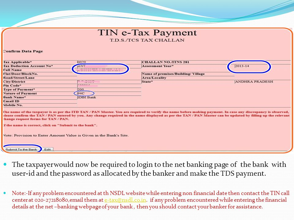 . The taxpayer would now be required to login to the net banking page of the bank with user-id and the password as allocated by the banker and make th