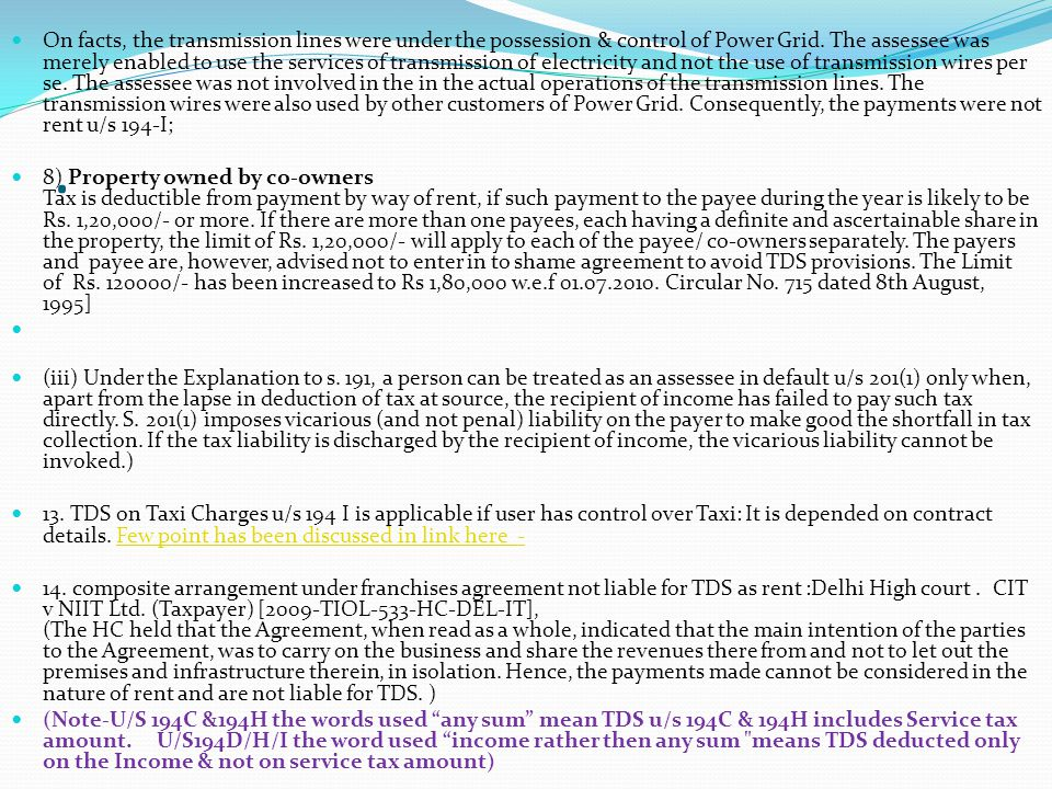 . On facts, the transmission lines were under the possession & control of Power Grid. The assessee was merely enabled to use the services of transmiss