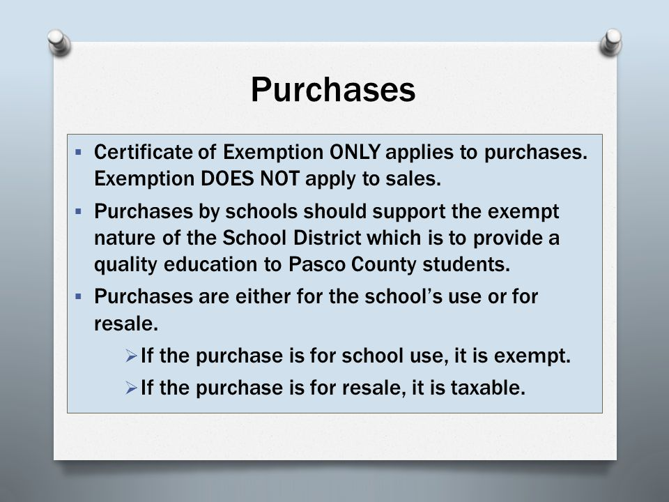 Purchases  Certificate of Exemption ONLY applies to purchases.