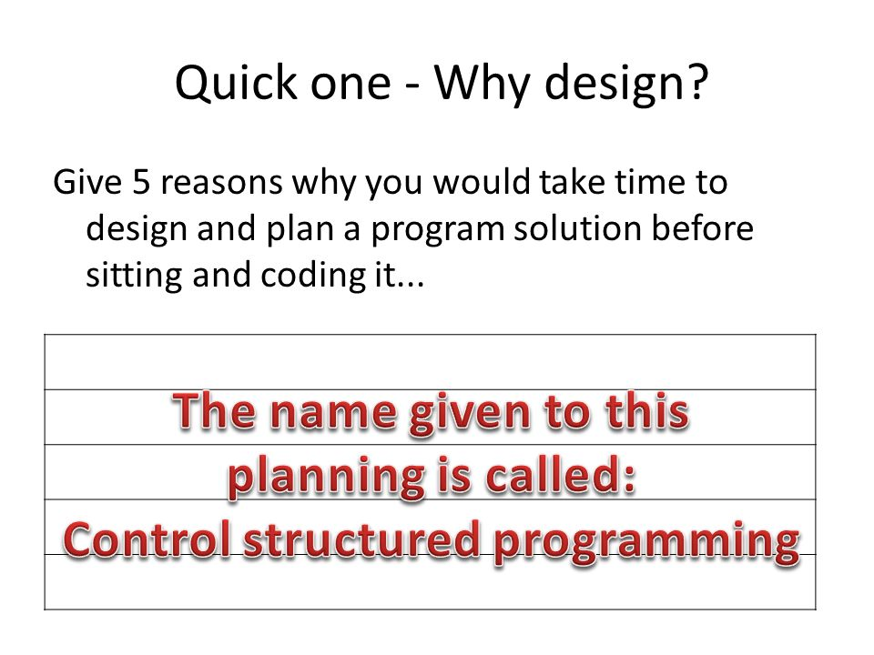 Program Control Structure Brief introduction to the fundamental building blocks in structured programming.