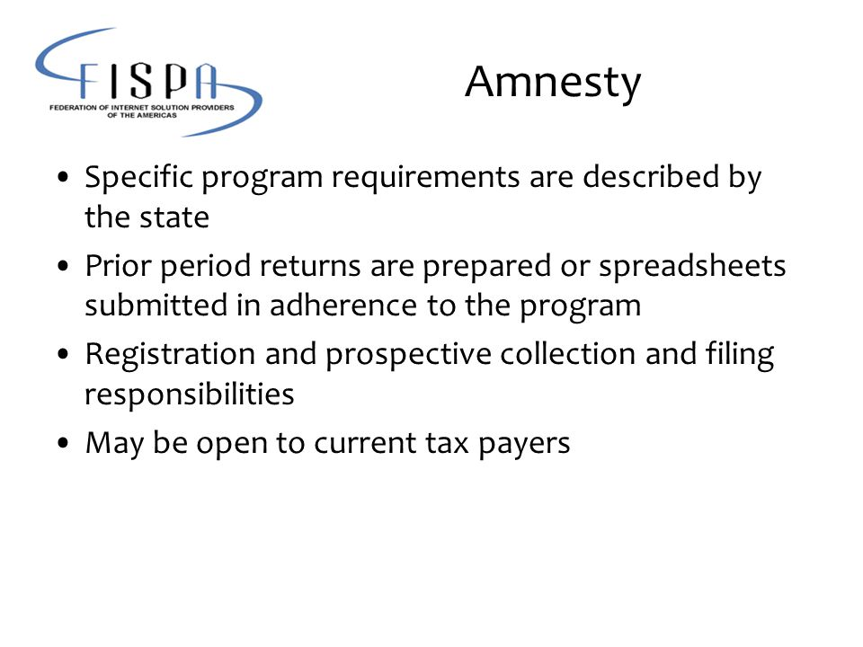 Amnesty Specific program requirements are described by the state Prior period returns are prepared or spreadsheets submitted in adherence to the progr
