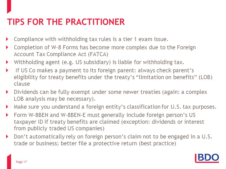 TIPS FOR THE PRACTITIONER  Compliance with withholding tax rules is a tier 1 exam issue.  Completion of W-8 Forms has become more complex due to the