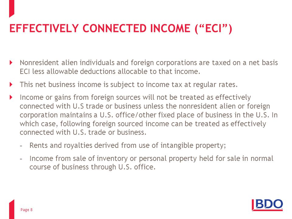 "EFFECTIVELY CONNECTED INCOME (""ECI"")  Nonresident alien individuals and foreign corporations are taxed on a net basis ECI less allowable deductions a"