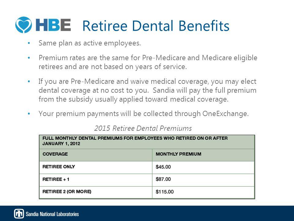 Retiree Dental Benefits Same plan as active employees.