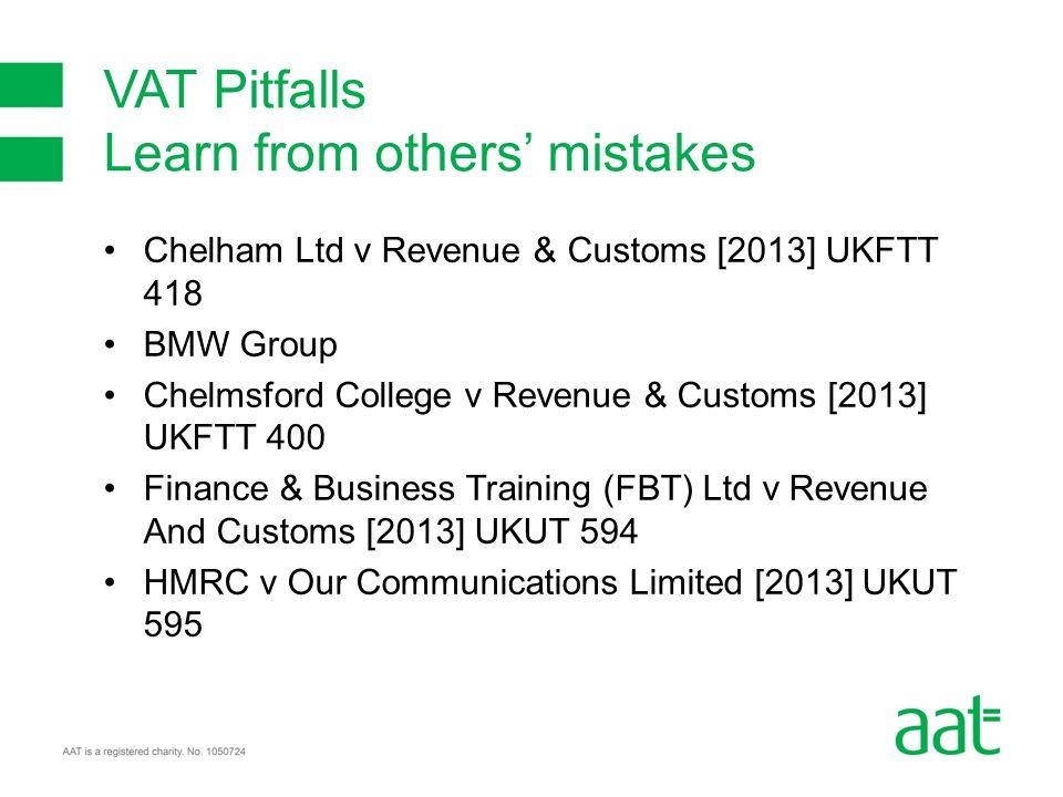 Chelham Ltd v Revenue & Customs [2013] UKFTT 418 BMW Group Chelmsford College v Revenue & Customs [2013] UKFTT 400 Finance & Business Training (FBT) L