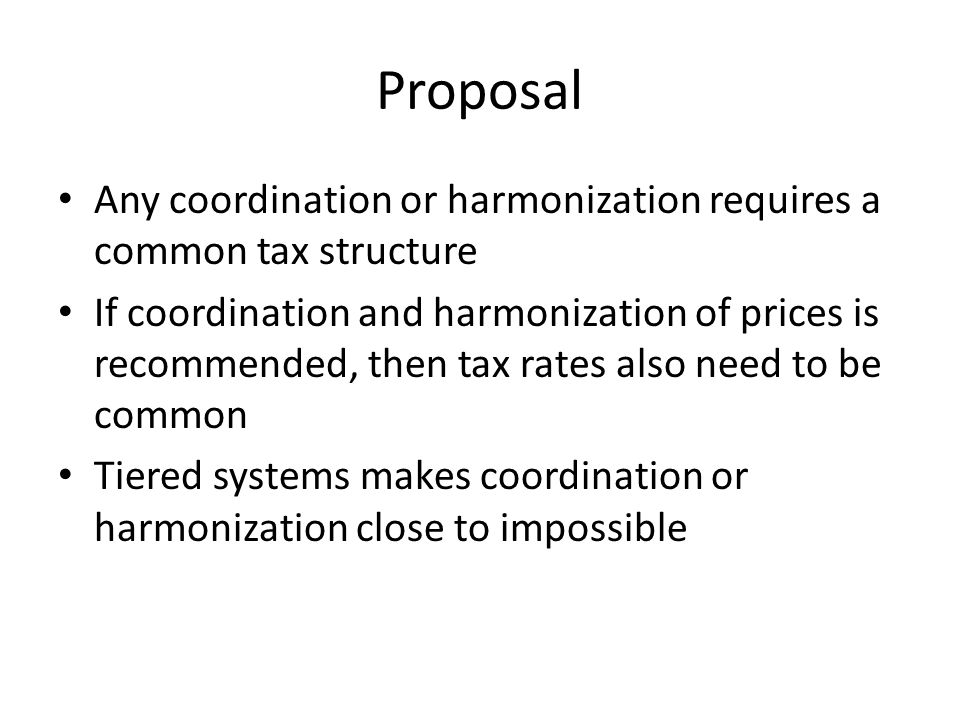 Proposal (2) Given that three countries already have a specific tax and a fourth is interested this would be the most appropriate system An initial uniform specific tax at US$0.60 would be appropriate Then uniform specific tax at US$0.60 or 45% RSP