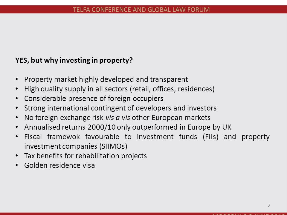 YES, but why investing in property? Property market highly developed and transparent High quality supply in all sectors (retail, offices, residences)