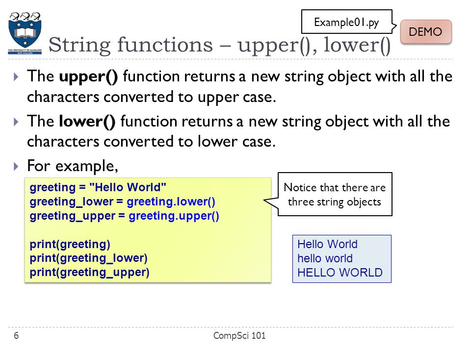String functions – upper(), lower()  The upper() function returns a new string object with all the characters converted to upper case.