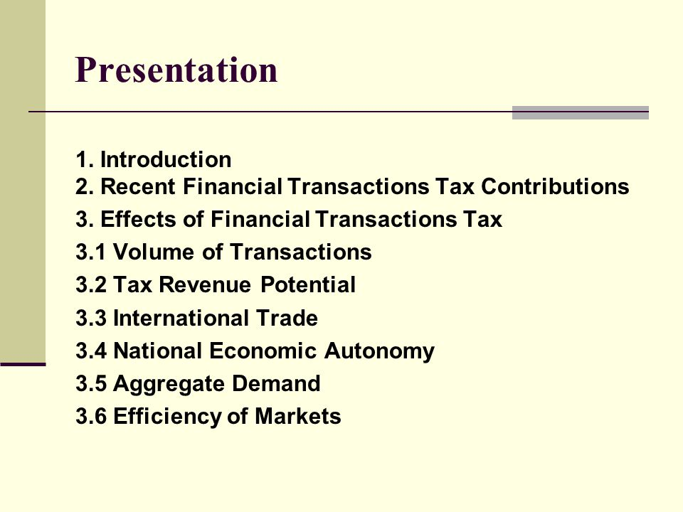 Presentation 1. Introduction 2. Recent Financial Transactions Tax Contributions 3.