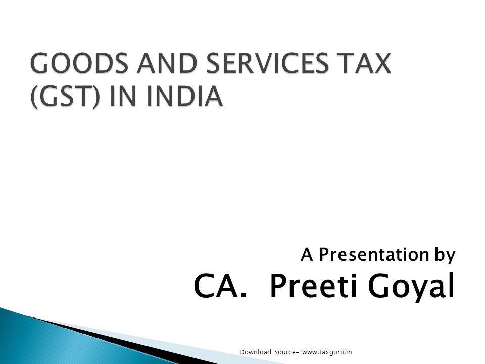 A Presentation by CA. Preeti Goyal Download Source- www.taxguru.in