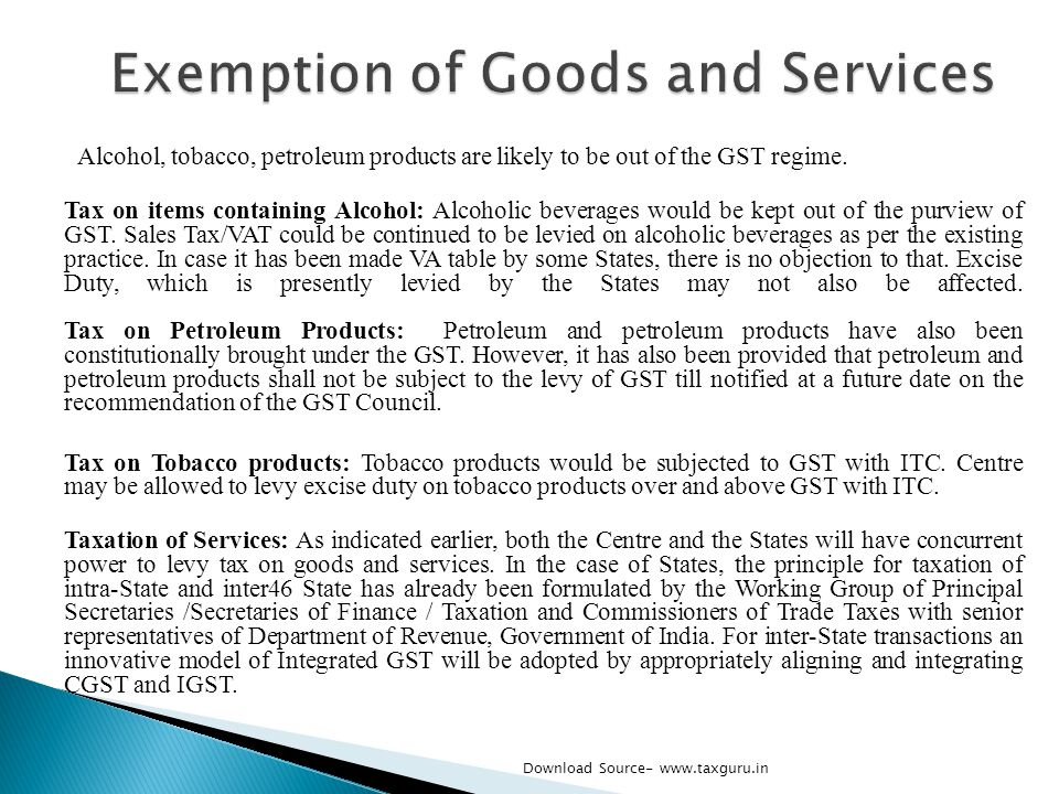 Alcohol, tobacco, petroleum products are likely to be out of the GST regime. Tax on items containing Alcohol: Alcoholic beverages would be kept out of