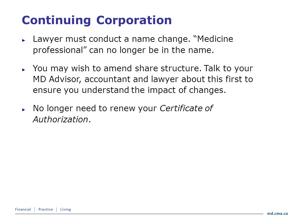 Continuing Corporation ► Lawyer must conduct a name change.
