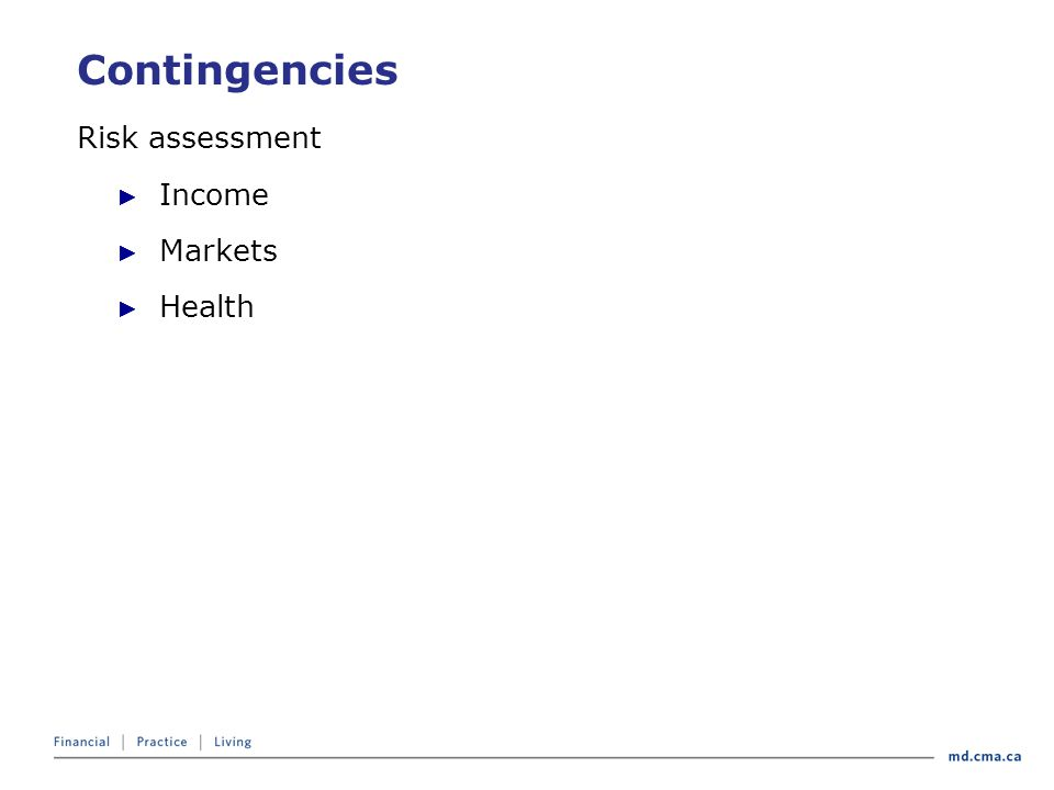 Contingencies Risk assessment ► Income ► Markets ► Health