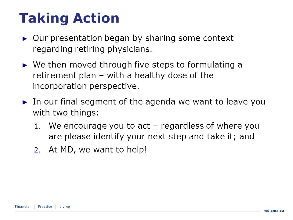 Taking Action ► Our presentation began by sharing some context regarding retiring physicians.