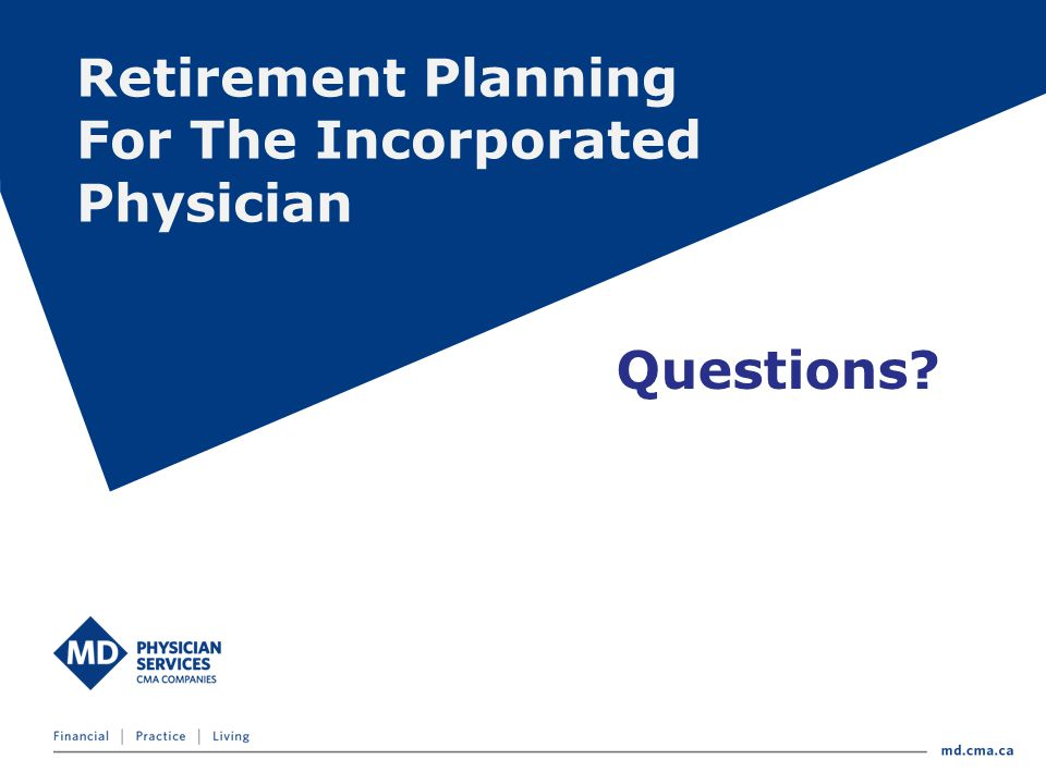 Retirement Planning For The Incorporated Physician Questions