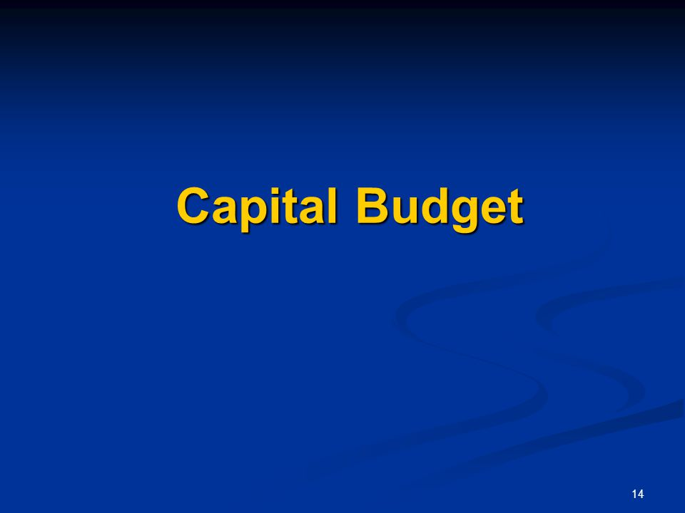 14 Capital Budget Capital Budget