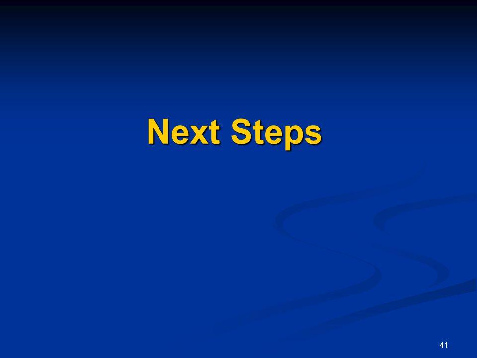 41 Next Steps