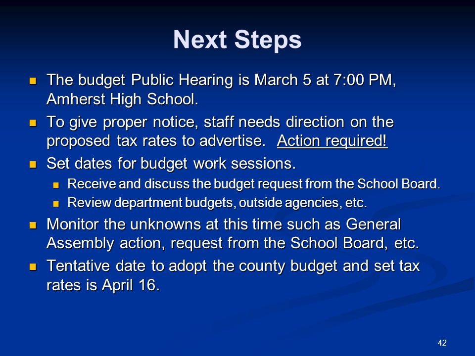 42 Next Steps The budget Public Hearing is March 5 at 7:00 PM, Amherst High School.