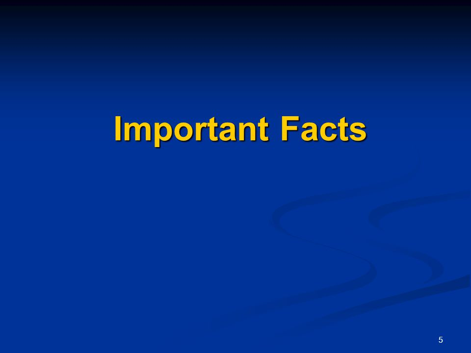 5 Important Facts Important Facts