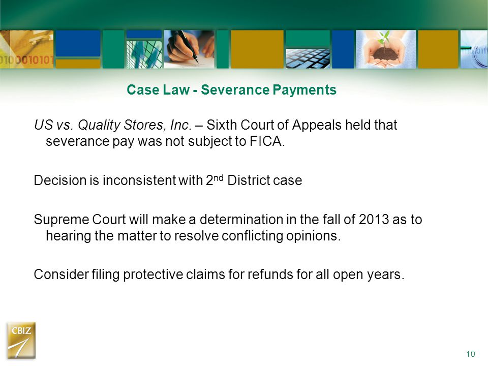 Case Law - Severance Payments US vs. Quality Stores, Inc. – Sixth Court of Appeals held that severance pay was not subject to FICA. Decision is incons