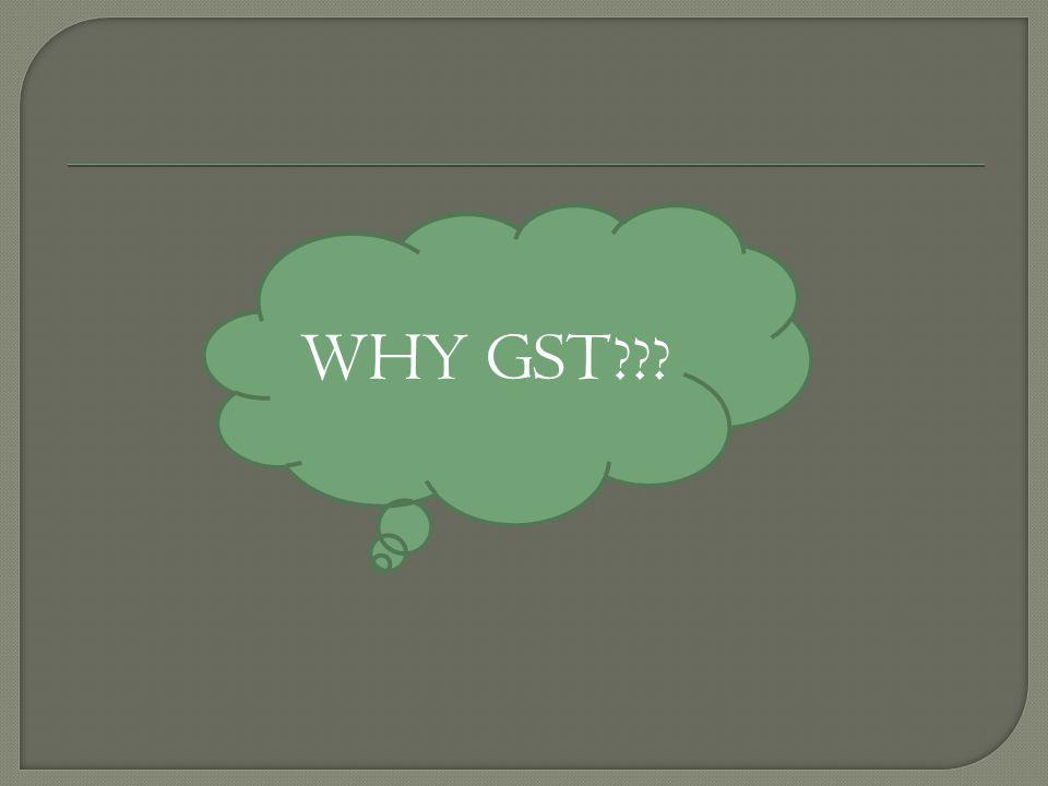 WHY GST
