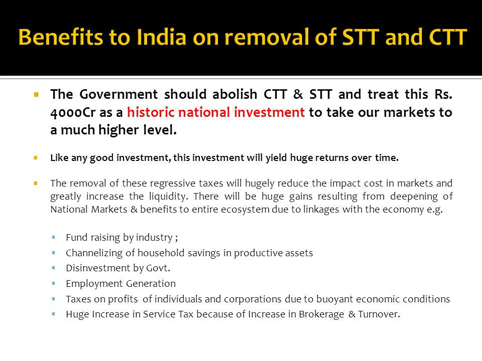  The Government should abolish CTT & STT and treat this Rs.