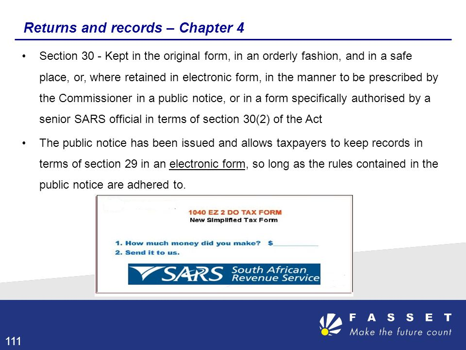 Returns and records – Chapter 4 Section 30 - Kept in the original form, in an orderly fashion, and in a safe place, or, where retained in electronic f