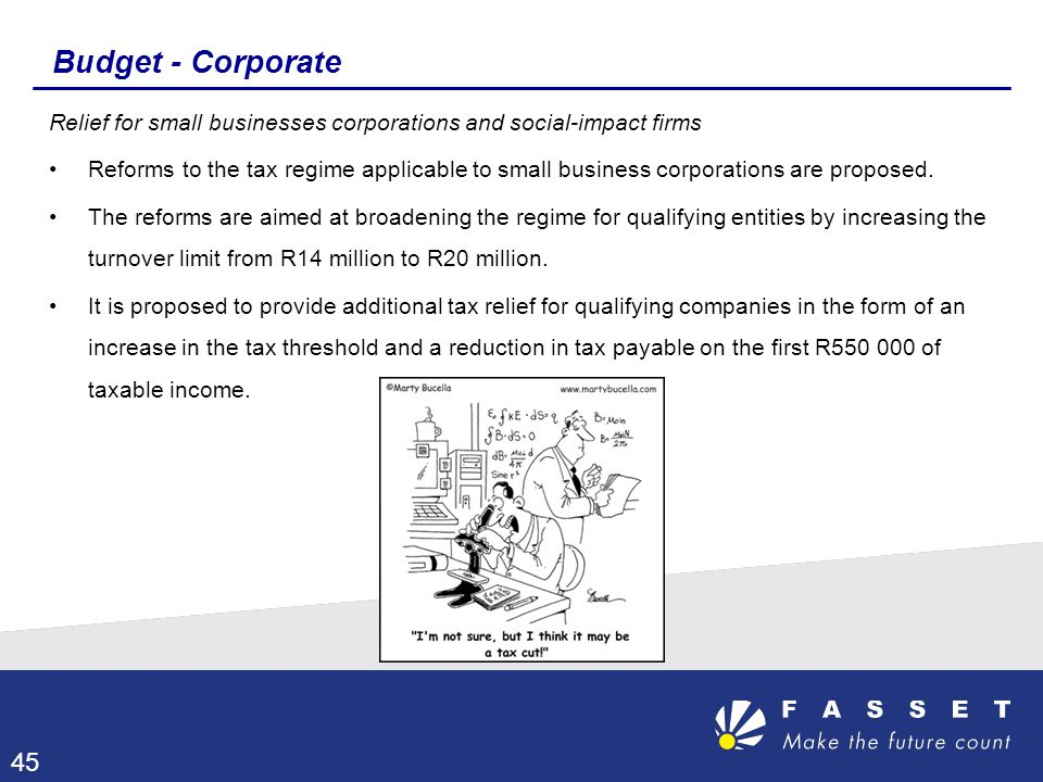 Budget - Corporate Relief for small businesses corporations and social-impact firms Reforms to the tax regime applicable to small business corporation