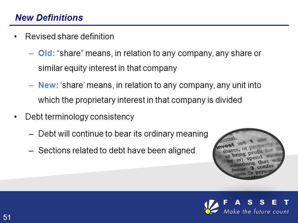 "New Definitions Revised share definition –Old: ""share"" means, in relation to any company, any share or similar equity interest in that company –New: '"