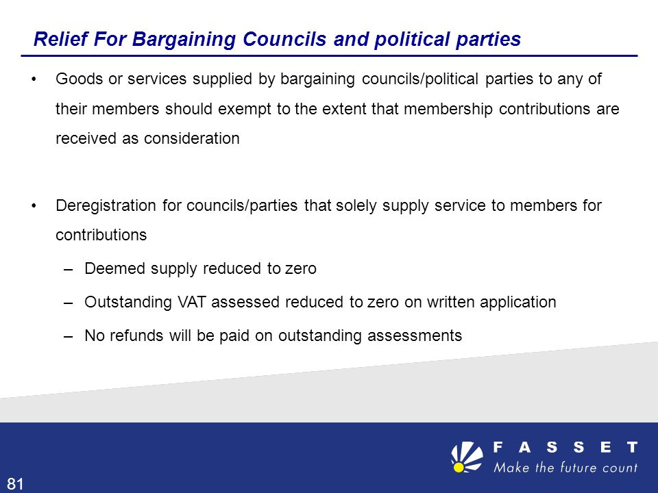 Relief For Bargaining Councils and political parties Goods or services supplied by bargaining councils/political parties to any of their members shoul