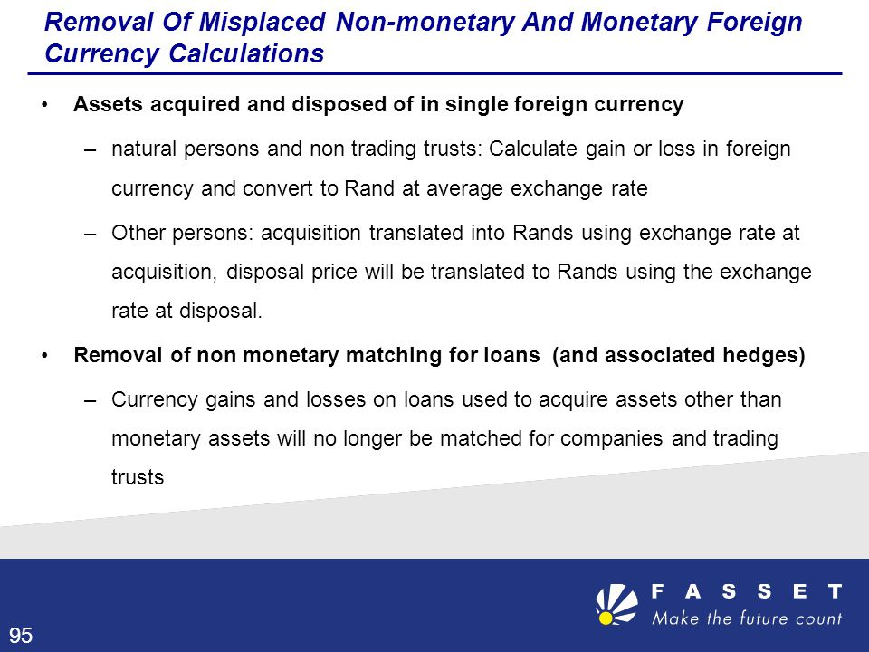 Removal Of Misplaced Non-monetary And Monetary Foreign Currency Calculations Assets acquired and disposed of in single foreign currency –natural perso