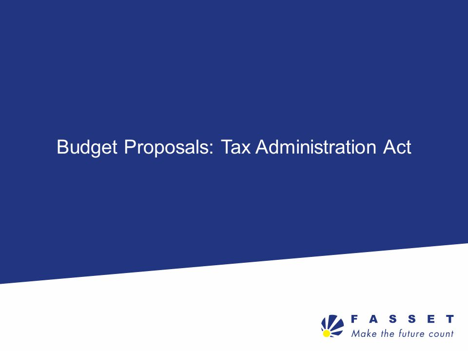 Budget Proposals: Tax Administration Act