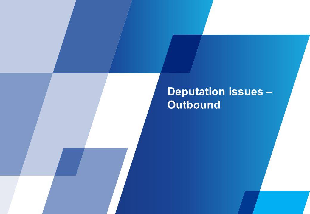 Deputation issues – Outbound